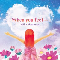 When you feel... (フェンユーフィール)