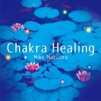 Chakra Healing (チャクラヒーリング)
